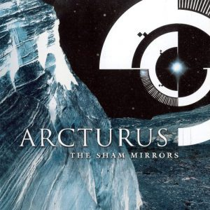 Arcturus – The Sham Mirrors