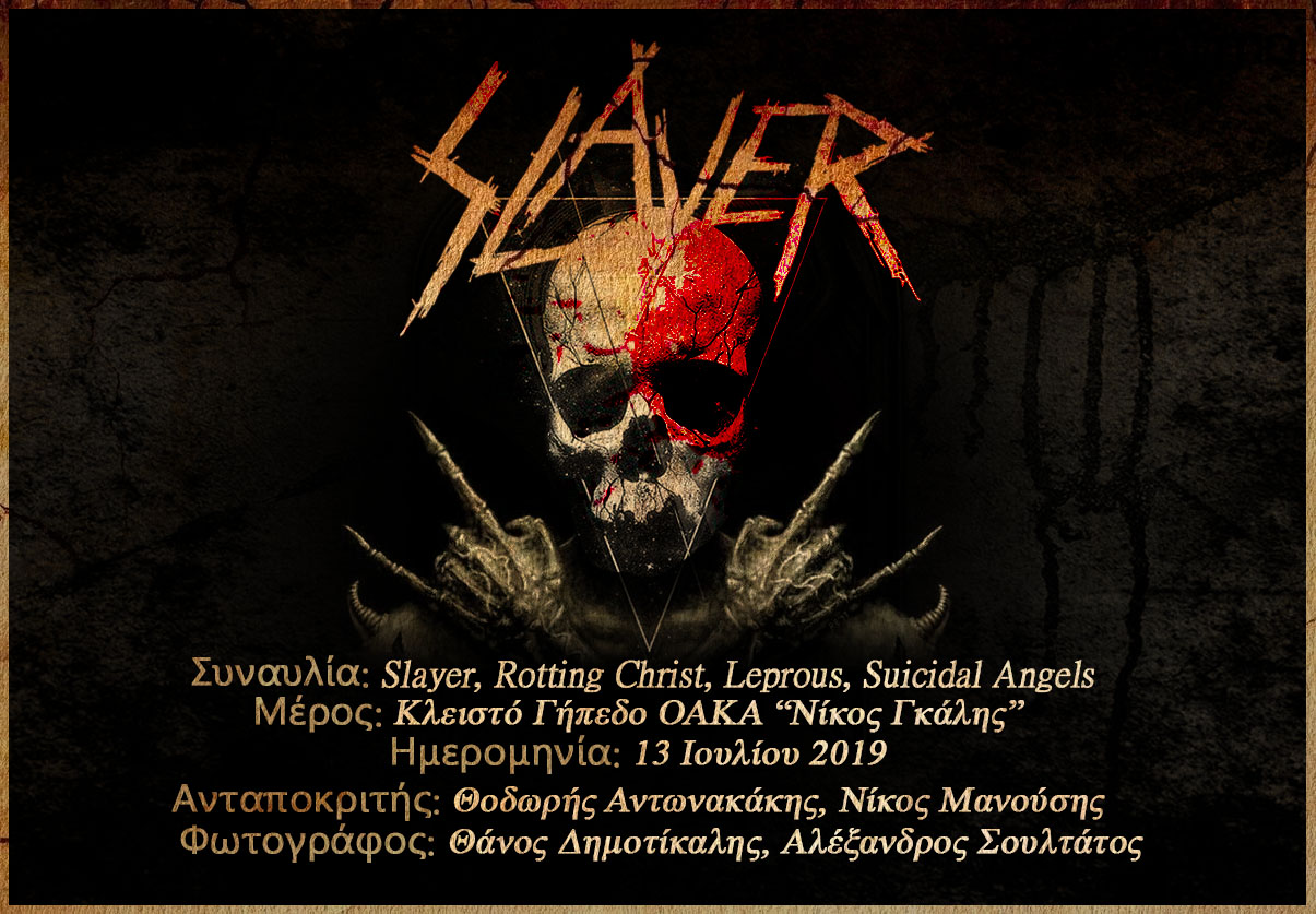 Slayer, Rotting Christ, Leprous, Suicidal Angels (Αθήνα, Ελλάδα – 13/07/2019)