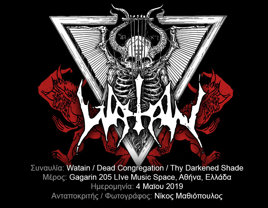 Watain, Dead Congregation, Thy Darkened Shade (Αθήνα, Ελλάδα – 04/05/2019)