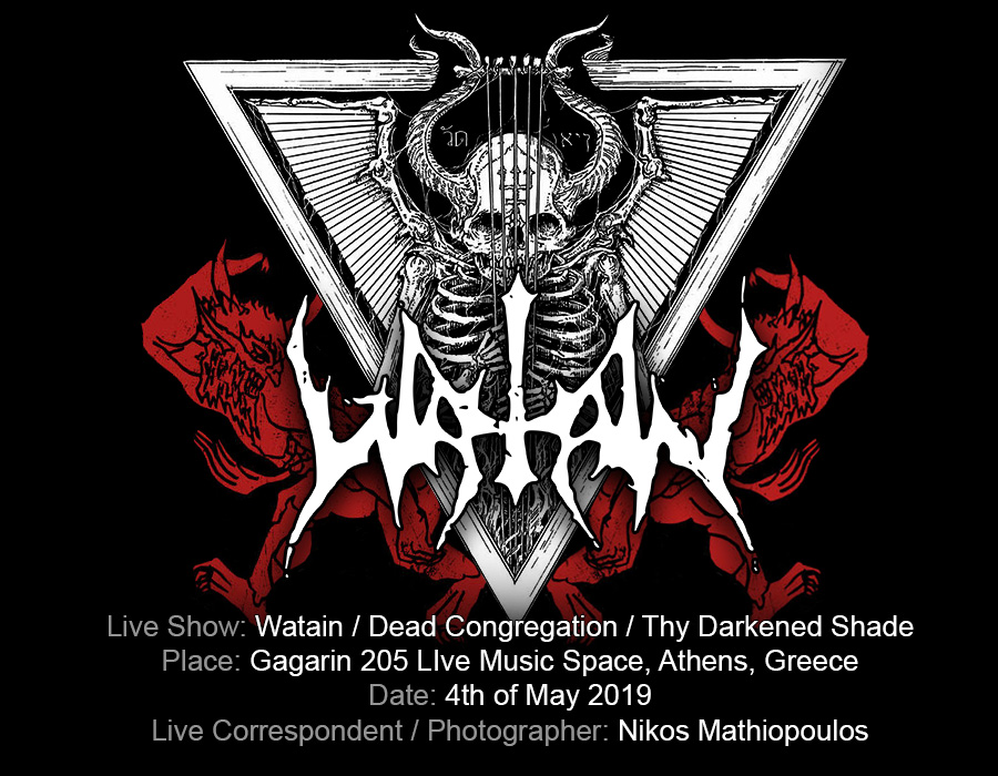 Watain, Dead Congregation, Thy Darkened Shade (Athens, Greece – 04/05/2019)