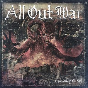 All Out War – Crawl Among The Filth