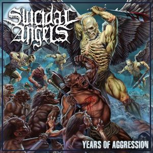 Suicidal Angels – Years Of Aggression