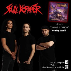 SKULL KORAPTOR – single 'Blast it out'….+ Οfficial video from upcoming full length 'Chaos Station'!