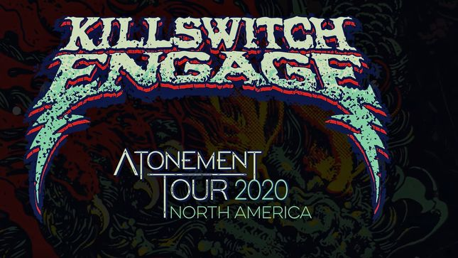 KILLSWITCH ENGAGE announce LIGHT THE TORCH as opening act for spring 2020 North American tour. New video trailer streaming