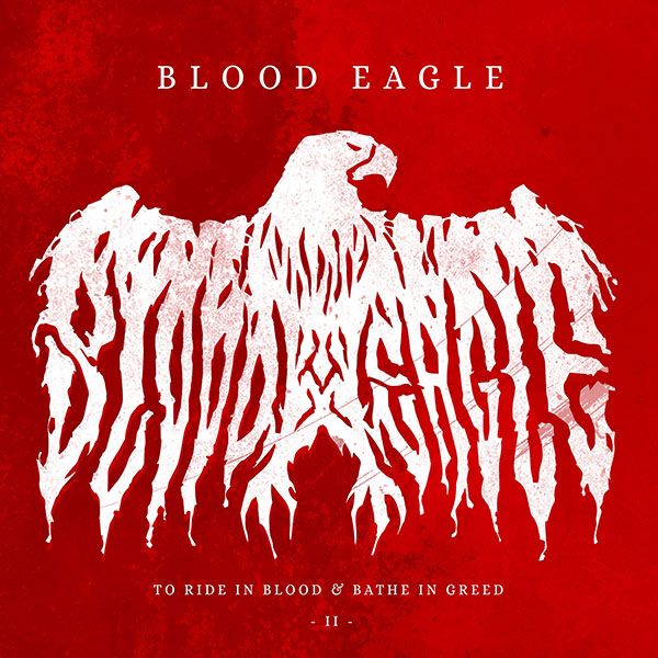 Blood Eagle – To Ride In Blood & Ride In Greed – Part II (EP)