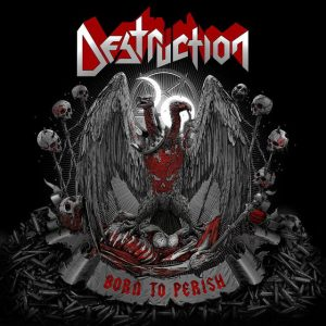 Destruction – Born To Perish