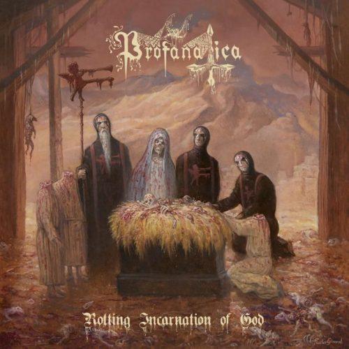 Profanatica – Rotting Incarnation Of God