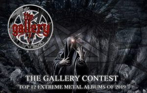THE GALLERY Contest:-Poll: Best EXTREME METAL albums for the year 2019!