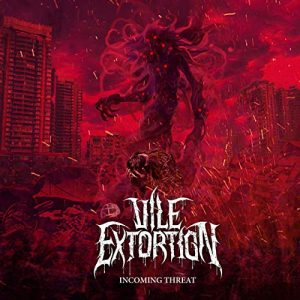 Vile Extortion – Incoming Threat