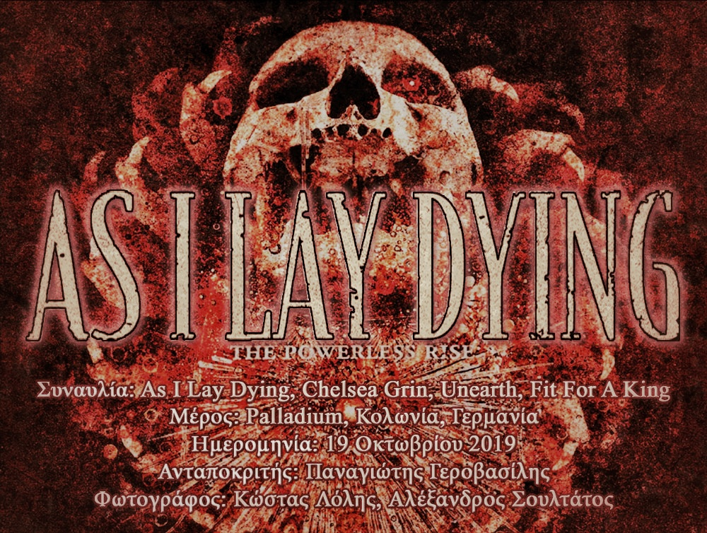 As I Lay Dying, Chelsea Grin, Unearth, Fit For A King (Κολωνία, Γερμανία – 19/10/2019)