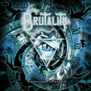 Brutality – Antecedent Offerings