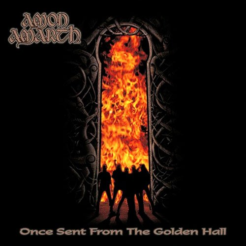Amon Amarth – Once Sent From The Golden Hall (Β)