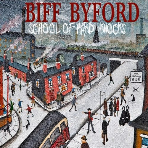 Biff Byfford – School Of Hard Knocks