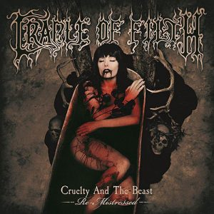Cradle Of Filth – Cruelty And The Beast (Re-Mistressed)