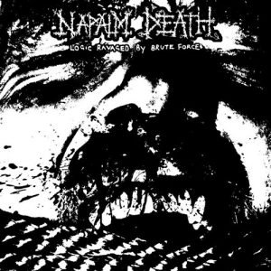 Napalm Death – Logic Ravaged By Brute Force (EP)