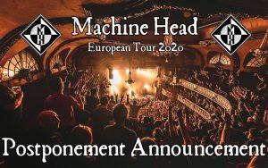 Αναβάλλεται η Ευρωπαική περιοδεία των MACHINE HEAD!!
