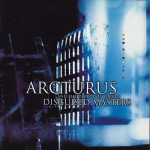 Arcturus And The Deception Circus – Disguised Masters