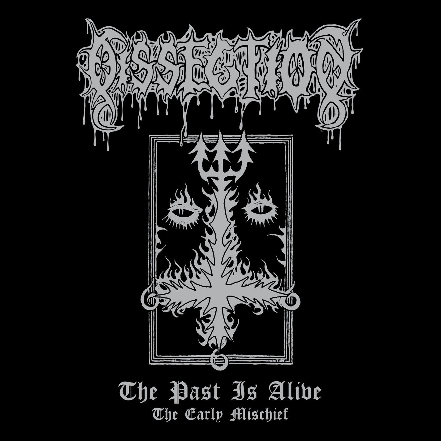 Dissection – The Past Is Alive (The Early Mischief)