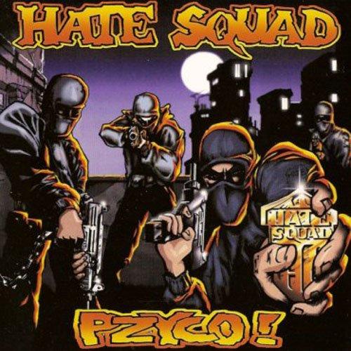 Hate Squad – Pzyco!