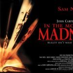 John Carpenter's «In The Mouth Of Madness» (1994) – Το Τέλος Της λογικής