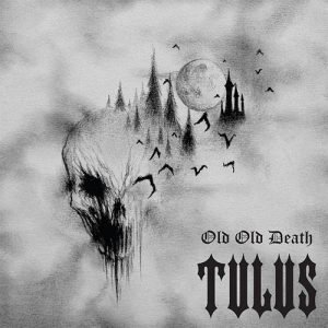Tulus – Old Old Death