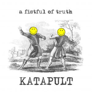 """KATAPULT release """"A FISTFUL OF TRUTH"""" EP."""