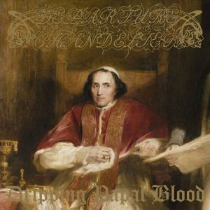 Departure Chandelier – Dripping Papal Blood (EP)