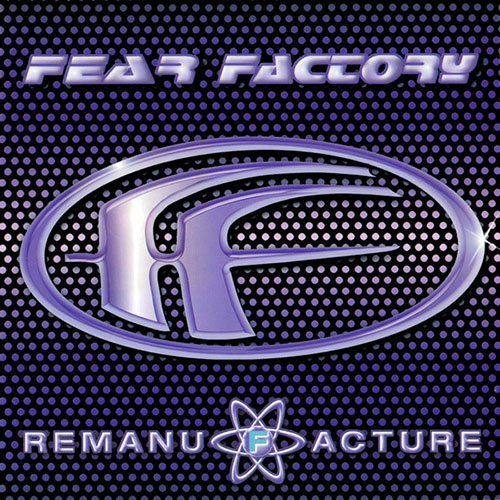 Fear Factory – Remanufacture (Cloning Technology)