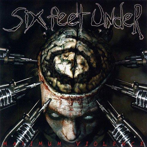 Six Feet Under – Maximum Violence