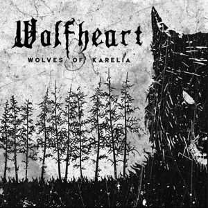 Wolfheart – Wolves Of Karelia