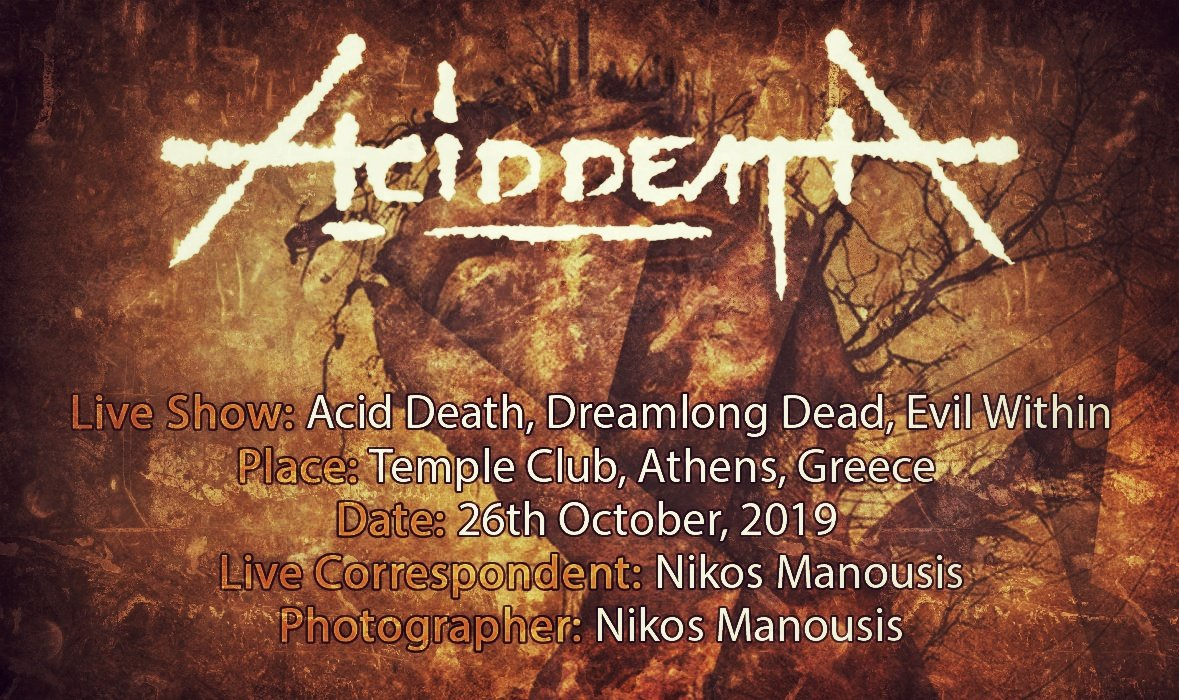 Acid Death, Dreamlong Dead, Evil Within (Athens, Greece – 26/10/2019)
