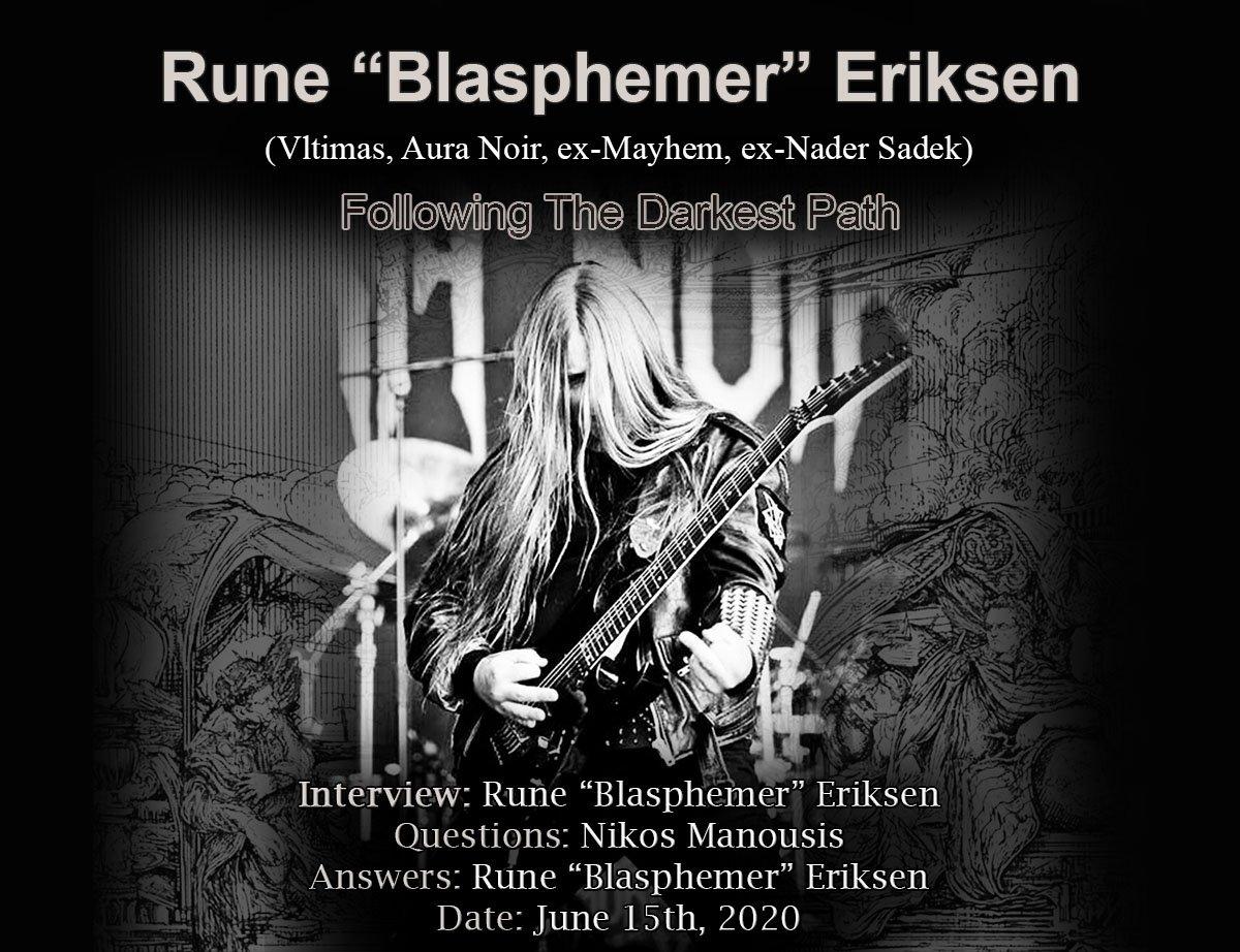 """Rune """"Blasphemer"""" Eriksen – Following The Darkest Path"""