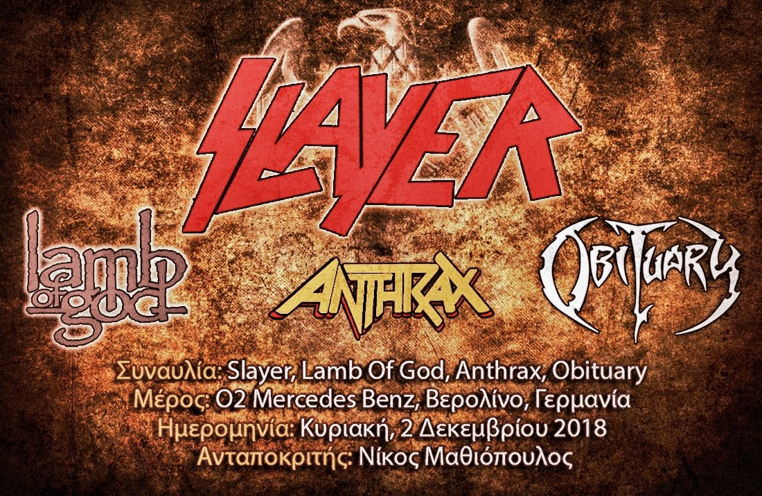 Slayer, Lamb Of God, Anthrax, Obituary (Βερολίνο, Γερμανία – 02/12/18)