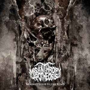 Misanthropy Apotheosis – Against Your Filthy Kind (EP)
