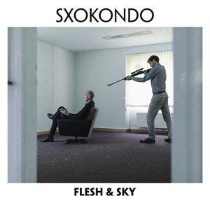 Sxokondo – Flesh And Sky