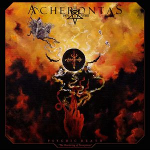 Acherontas – Psychic Death/The Shattering Of Perceptions