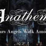 Anathema – 30 Years Angels Walk Among Us