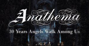 Anathema – 30 Years Angels Walk Among Us