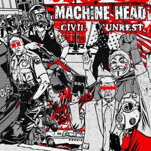 Machine Head – Civil Unrest (Single)