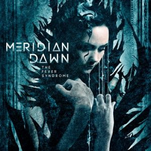 Meridian Dawn – The Fever Syndrome