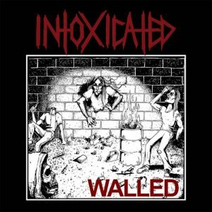 Intoxicated – Walled (EP)
