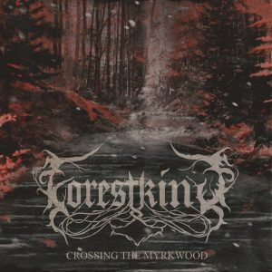 Forest King – Crossing The Myrkwood