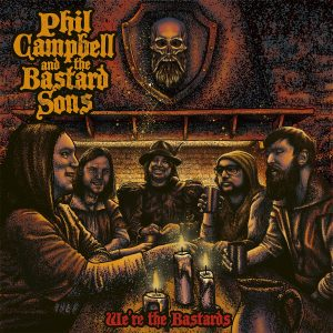 Phil Campbell And The Bastard Sons – We're Τhe Bastards