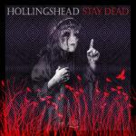Hollingshead – Stay Dead.