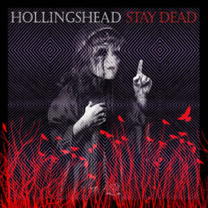 Hollingshead – Stay Dead.