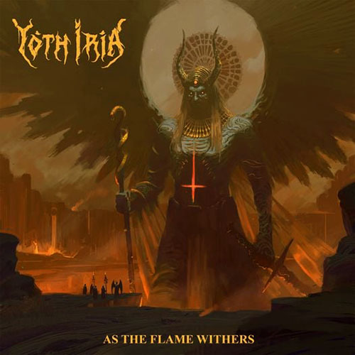 Yoth Iria – As The Flame Withers