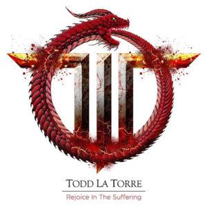 Todd La Torre – Rejoice In The Suffering