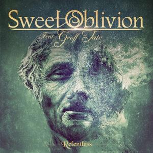 Sweet Oblivion feat.Geoff Tate – Relentless