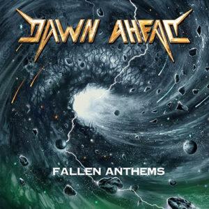 Dawn Ahead – Fallen Anthems