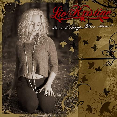 Liv Kristine – Have Courage Dear Hart (EP)